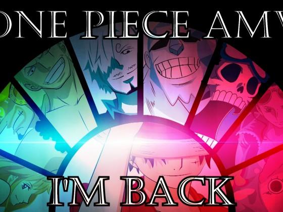 One Piece AMV - I'm Back (Thumbnail)