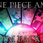 One Piece AMV - I'm Back (Thumbnail)